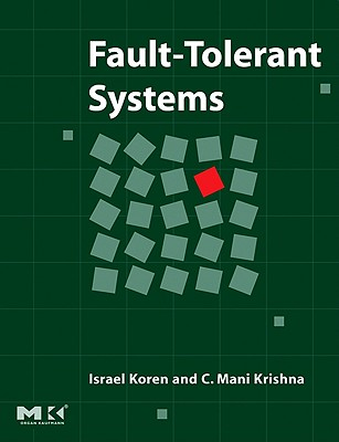 Fault-Tolerant Systems By Koren, Israel/ Krishna, C. Mani