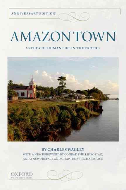 Amazon Town By Wagley, Charles/ Kottak, Conrad (FRW)/ Pace, Richard